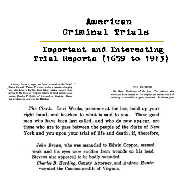 American Criminal Trials Important and Interesting Trial Reports (1659 to 1913) CD-ROM