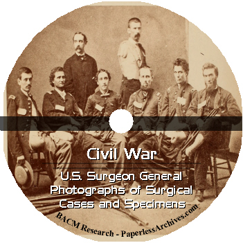 Civil War U.S. Surgeon General Photographs of Surgical Cases and Specimens CD-ROM