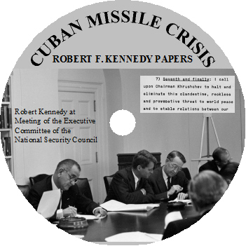 Cuban Missile Crisis Robert F. Kennedy Papers CD-ROM