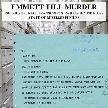Emmett Till Murder FBI - White House - State of Mississippi Files, Newspaper Articles and Histories