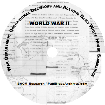 WWII War Department Operational Decisions and Actions Daily White House Summaries CD-ROM